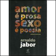 Amor E Prosa Sexo E Poesia / Arnaldo Jabor / 9695
