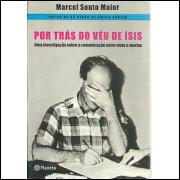 Por Tras Do Veu De Isis / Marcel Souto Maior / 9708