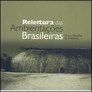 Releitura Das Ambientacoes Brasileiras / Editora Senac Sao Paulo / 9571
