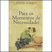 Para Os Momentos De Necessidade / David Soares / 9652