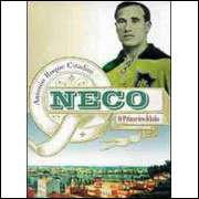 Neco O Primeiro Idolo / Antonio Roque Citadini / 9750