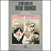 O Melhor Do Mau Humor / Ruy Castro / 9756