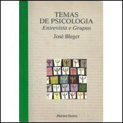 Temas De Psicologia Entrevista E Grupos / Jose Bleger / 9766