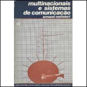 Multinacionais E Sistemas De Comunicacao / Armand Mattelart / 9788