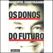 Os Donos Do Futuro / Roberto Shinyashiki / 9796