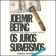 Os Juros Subversivos / Joelmir Beting / 9802