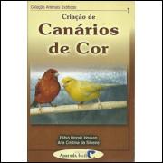 Criacao De Canarios De Cor / Fabio Morais Hosken; Ana Cristina Da Silveira / 9815