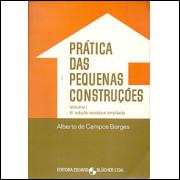 Pratica Das Pequenas Construcoes Vol 1 6a. edicao / Alberto De Campos Borges / 9826