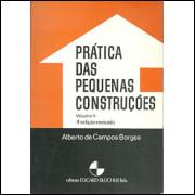 Pratica Das Pequenas Construcoes Vol 2 4a. edicao / Alberto De Campos Borges / 9827