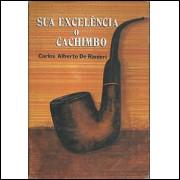 Sua Excelencia O Cachimbo / Carlos Alberto De Ranieri / 9830