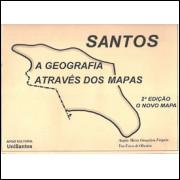 Santos A Geografia Atraves Dos Mapas / 9841