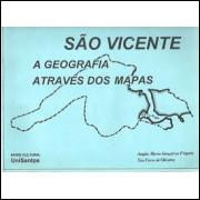 Sao Vicente A Geografia Atraves Dos Mapas / 9842