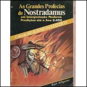 As Grandes Profecias De Nostradamus / Kurt Allgeier / 9872