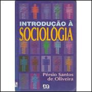 Introducao A Sociologia / Persio Santos De Oliveira / 9880