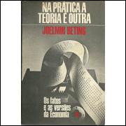 Na Pratica A Teoria E Outra / Joelmir Beting / 9892