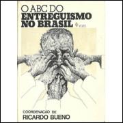 O Abc Do Entreguismo No Brasil / Ricardo Bueno / 9912