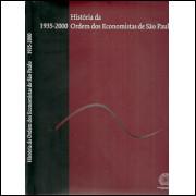 A Historia Da Ordem Dos Economistas De Sao Paulo / Flavio A M De Saes; Roney Cytrynowicz / 9919