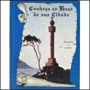 Conheca As Ruas De Sua Cidade / Narciso Vital De Carvalho / 9958