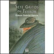 Sete Gritos De Terror / Edson Gabriel Garcia / 9998