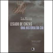 Legado De Cinzas Uma Historia Da Cia / Tim Weiner / 10015