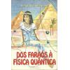 Dos Faraos A Fisica Quantica / Ricardo Di Bernardi / 10066