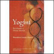 Yogini Revelando A Deusa Interior / Shambhavi Lorain Chopra / 10080