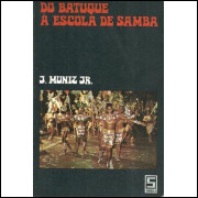 Do Batuque A Escola De Samba / J Muniz Jr / 10112