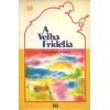 A Velha Fridelia / Maria Heloisa Penteado / 10120