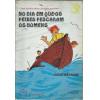 No Dia Em Que Os Peixes Pescaram Os Homens / Jorge Medauar / 10122