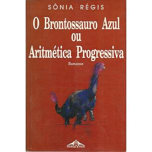 O Brontossauro Azul Ou Aritmetica Progressiva / Sonia Regis / 10128