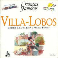 Villa Lobos - Criancas famosas / Nereide S Santa Rosa; Angelo Bonito / 10131