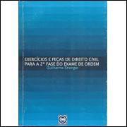 Exercicios E Pecas De Direito Civil Para A 2a Fase Do Exame De Ordem / Guilherme Strenger / 10142