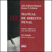 Manual De Direito Penal 3 parte especial arts 235 a 361 do CP / Julio Fabbrini Mirabete / 10144