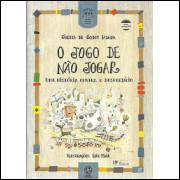 O Jogo De Nao Jogar Uma Historia Contra O Desperdicio / Julieta De Godoy Ladeira / 10153