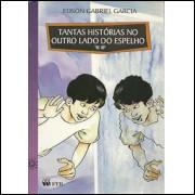 Tantas Historias No Outro Lado Do Espelho / Edson Gabriel Garcia / 10157