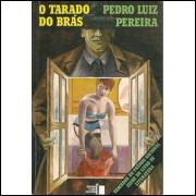 O Tarado Do Bras / Pedro Luiz Pereira / 10173