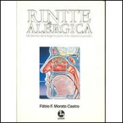 Rinite Alergica Modernas Abordagens Para Uma Classica Questao / Fabio F Morato Castro / 10193