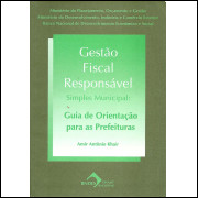 Gestao Fiscal Responsavel Guia De Orientacao Para As Prefeituras / Amir Antonio Khair / 10205
