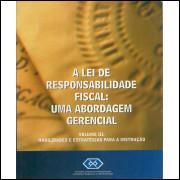 A Lei De Responsabilidade Fiscal Uma Abordagem Gerencial Vol 3 Habilidades E Estrategias / 10220