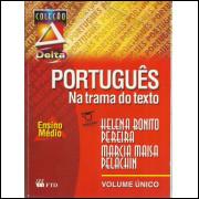 Na Trama Do Texto Portugues Ensino Medio / Helena Bonito Pereira E Outros / 10222
