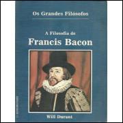 A Filosofia de Francis Bacon / Will Durant / 10230