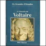A Filosofia De Voltaire / Will Durant / 10231