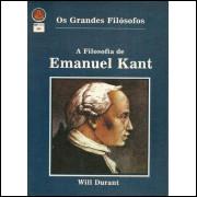 A Filosofia De Emanuel Kant / Will Durant / 10233