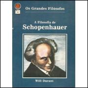 A Filosofia De Schopenhauer / Will Durant / 10234