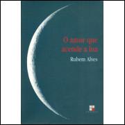 O Amor Que Acende A Lua / Rubem Alves / 10249