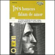 Tres Homens Falam De Amor / Affonso Romano De Santanna; Manuel Bandeira; Olavo Bilac / 10251