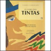 O Livro Das Tintas / Ruth Rocha E Otavio Roth / 10255