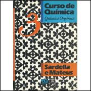 Curso De Quimica Vol 3 Quimica Organica / Antonio Sardella; Edegar Mateus / 10259