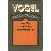 Quimica Organica Vol 1 Analise Organica Qualitativa / Arthur I Vogel / 10265