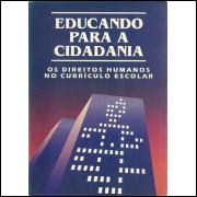 Educando Para A Cidadania Os Direitos Humanos No Curriculo Escolar / 10276
